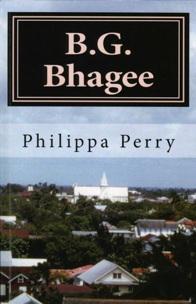 B.G. Bhagee: Memories of a Colonial Childhood By: Philippa Perry
