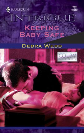 Keeping Baby Safe By: Debra Webb