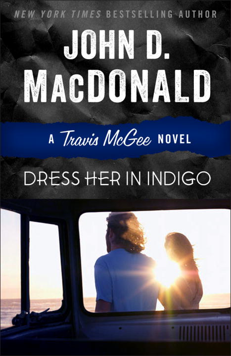 Dress Her in Indigo By: John D. MacDonald