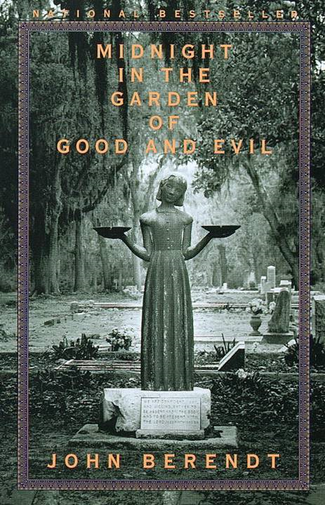 Midnight in the Garden of Good and Evil By: John Berendt