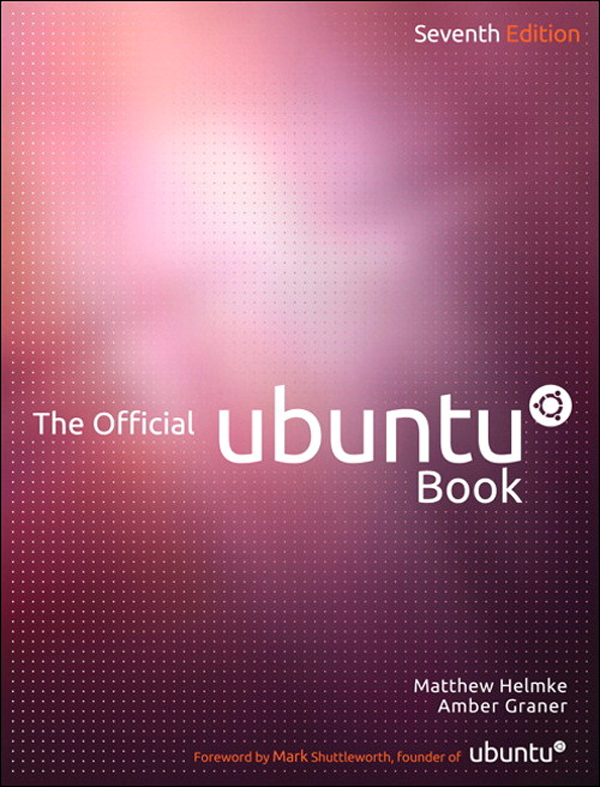 The Official Ubuntu Book By: Amber Graner,Benjamin Mako Hill,Jono Bacon,Kyle Rankin,Matthew Helmke
