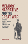 Memory, Narrative And The Great War: Rifleman Patrick Macgill And The Construction Of Wartime Experience