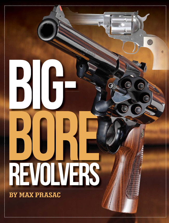 Big-Bore Revolvers By: Max Prasac