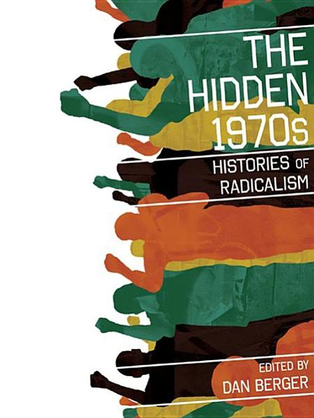 The Hidden 1970s By: Berger, Mr. Dan