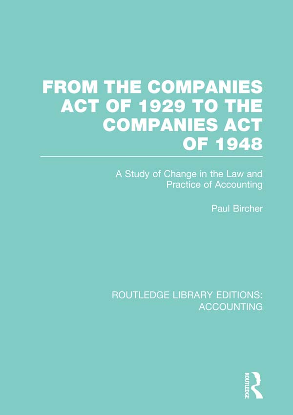 From the Companies Act of 1929 to the Companies Act of 1948 : a study of change in the law and practice of accounting A Study of Change in the Law and