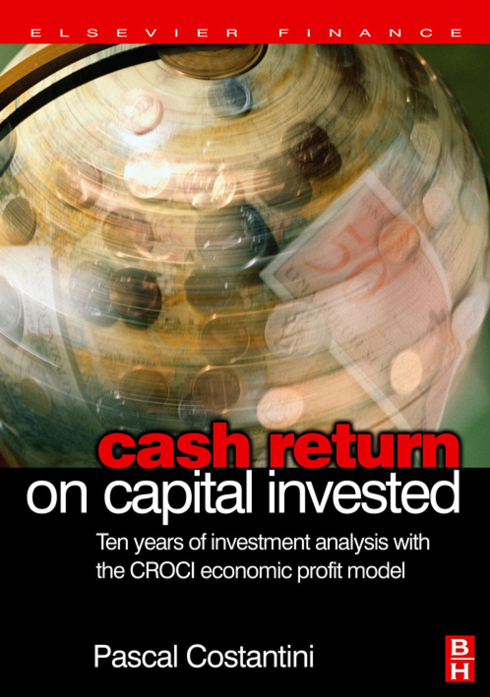 Cash Return on Capital Invested: Ten Years of Investment Analysis with the CROCI Economic Profit Model