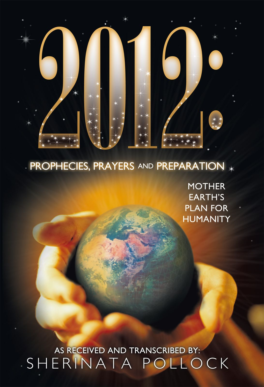 2012: Prophecies Prayers And Preparation
