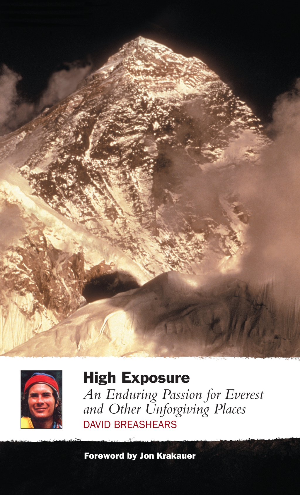 High Exposure An Enduring Passion for Everest and Other Unforgiving Places