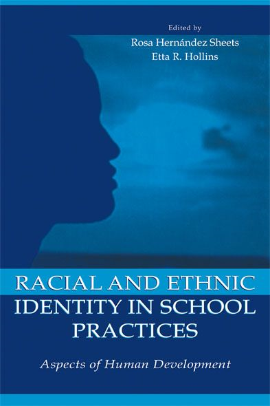 Racial and Ethnic Identity in School Practices By: