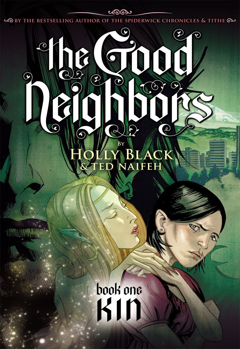 The Good Neighbors #1: Kin By: Holly Black,Ted Naifeh