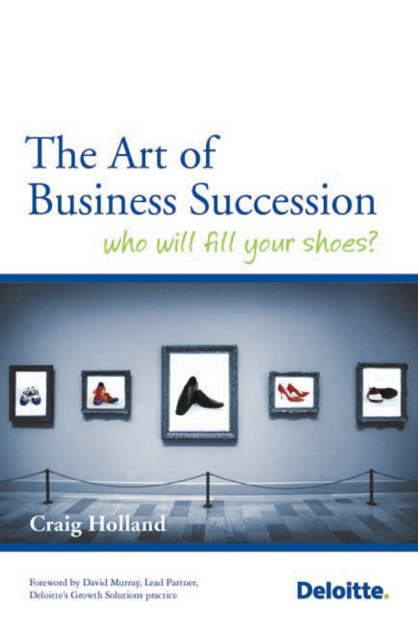 The Art of Business Succession Planning By: Craig Holland