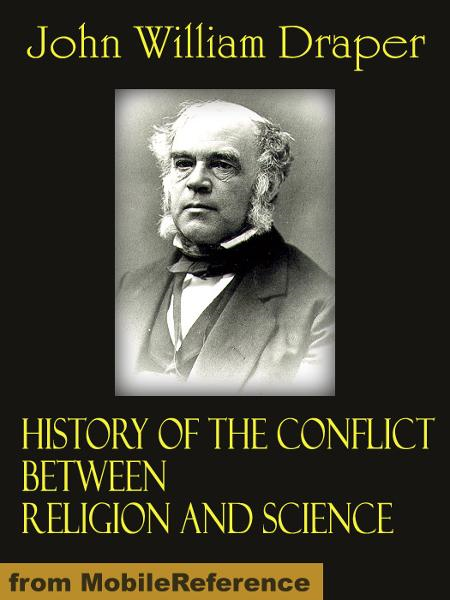 History of the Conflict Between Religion and Science (Mobi Classics)