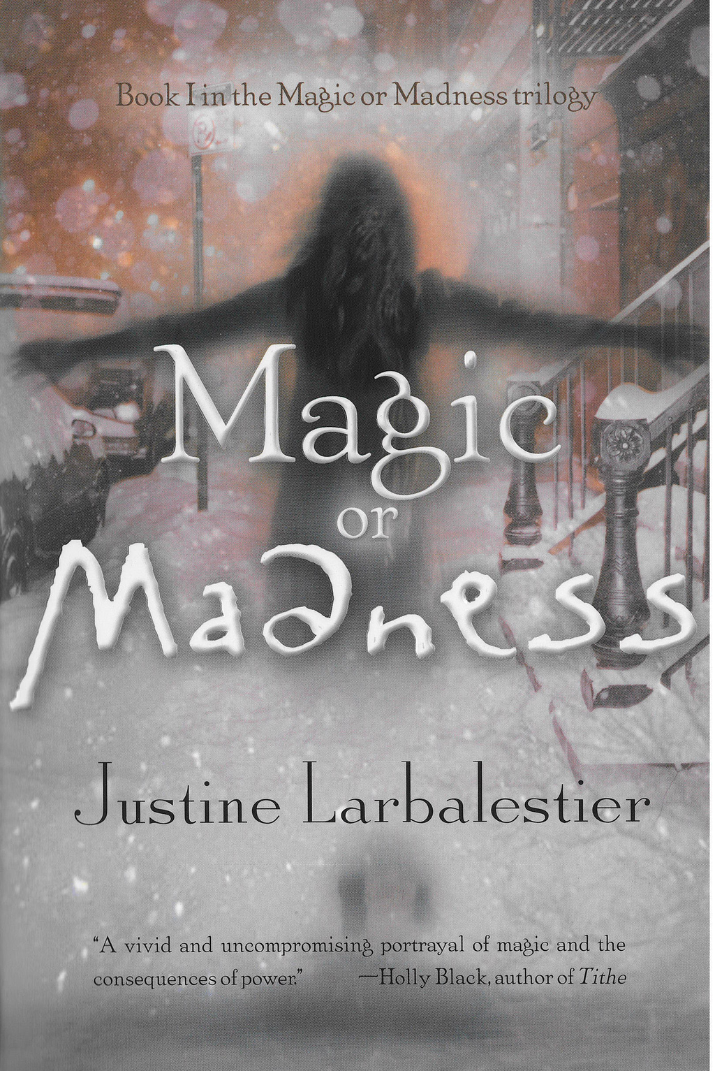 Magic or Madness By: Justine Larbalestier
