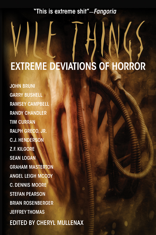 Vile Things: Extreme Deviations of Horror By: Graham Masterton,Ramsey Campbell,Tim Curran
