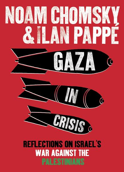 Gaza in Crisis Reflections on Israel's War Against the Palestinians