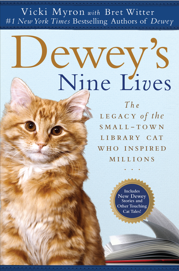 Dewey's Nine Lives: The Legacy of the Small-Town Library Cat Who Inspired Millions