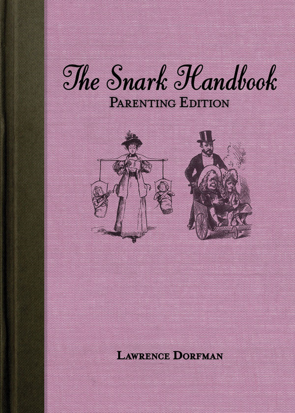 Snark Handbook: Parenting Edition, The