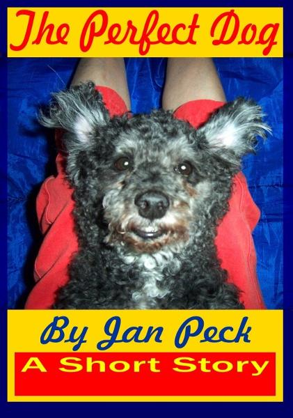 The Perfect Dog By: Jan Peck