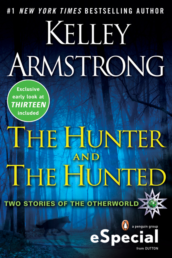 The Hunter and the Hunted By: Kelley Armstrong