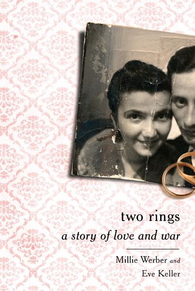 Two Rings: A Story of Love and War By: Eve Keller,Millie Werber
