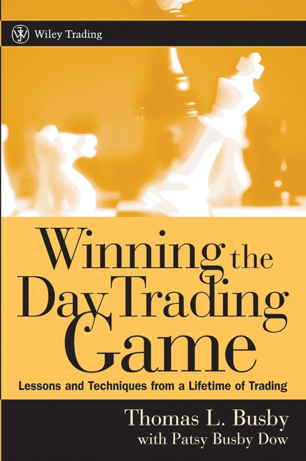 Winning the Day Trading Game By: Thomas L. Busby