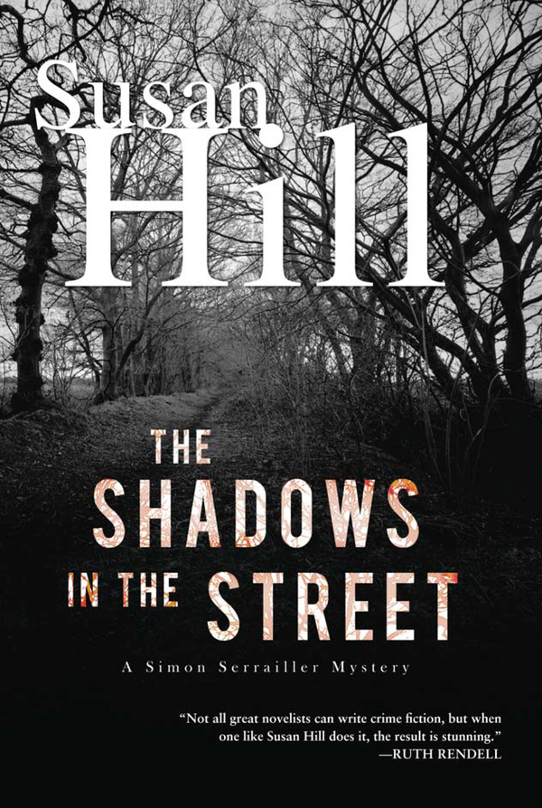 The Shadows in the Street: A Chief Superintendent Simon Serailler Mystery By: Susan Hill