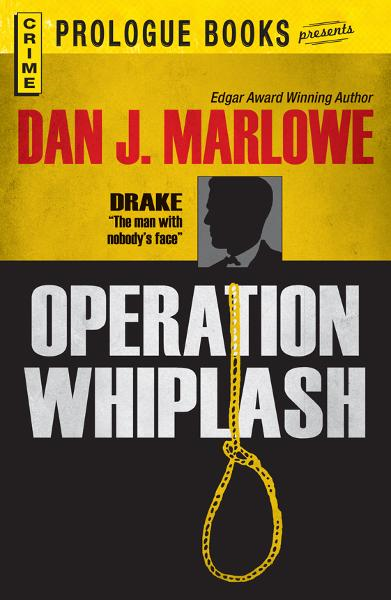 Operation Whiplash By: Dan J. Marlowe