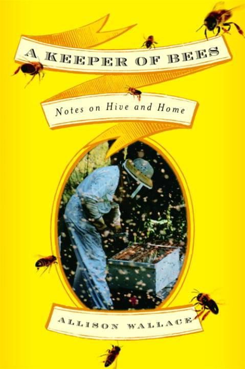 A Keeper of Bees By: Allison Wallace