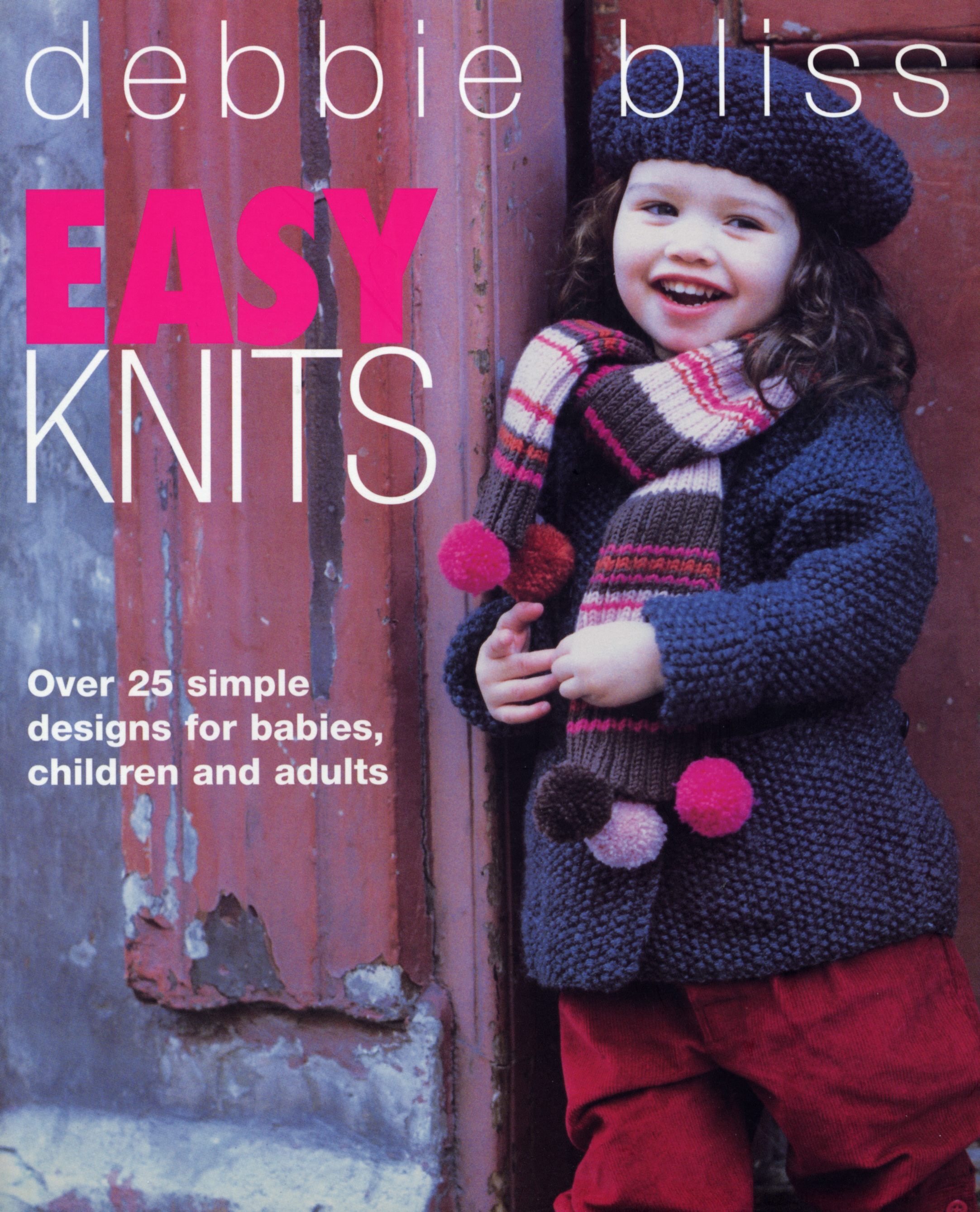Easy Knits Over 25 simple designs for babies,  children and adults