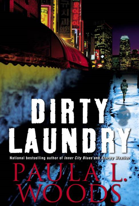 Dirty Laundry By: Paula L. Woods