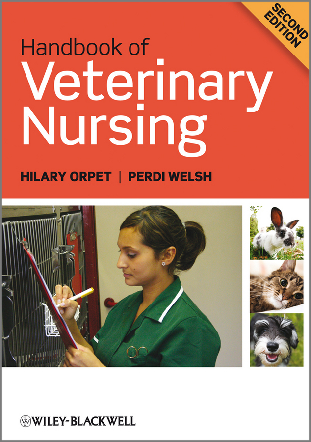 Handbook of Veterinary Nursing By: Hilary Orpet,Perdi Welsh