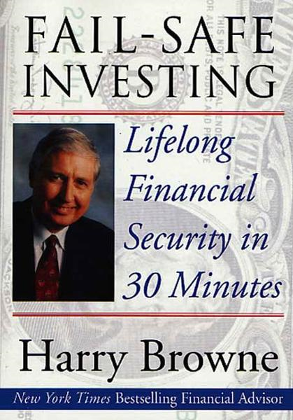 Fail-Safe Investing By: Harry Browne