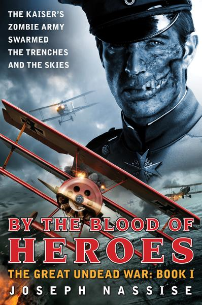 By the Blood of Heroes By: Joseph Nassise