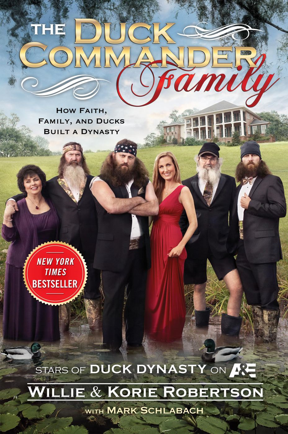 The Duck Commander Family By: Korie Robertson,Willie Robertson