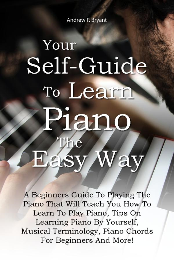 Your Self-Guide To Learn Piano The Easy Way