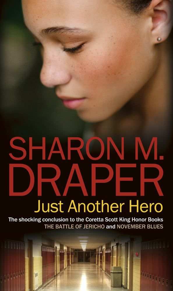 Just Another Hero By: Sharon M. Draper