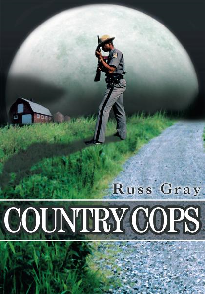 Country Cops By: Russell Gray