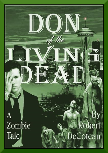 Don of the Living Dead By: Robert Decoteau