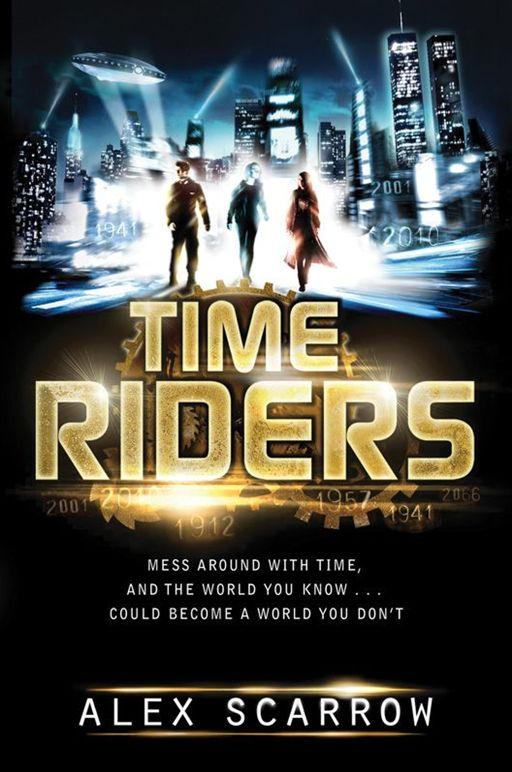 TimeRiders By: Alex Scarrow