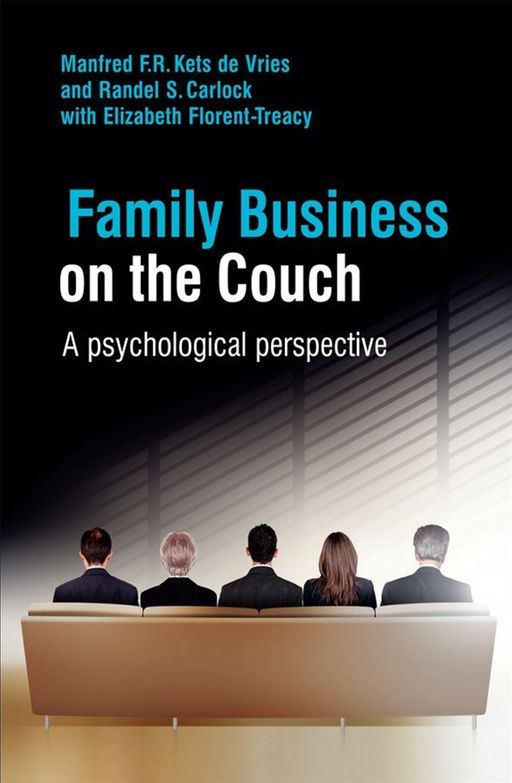 Family Business on the Couch By: Manfred F. R. Kets de Vries,Randel S. Carlock