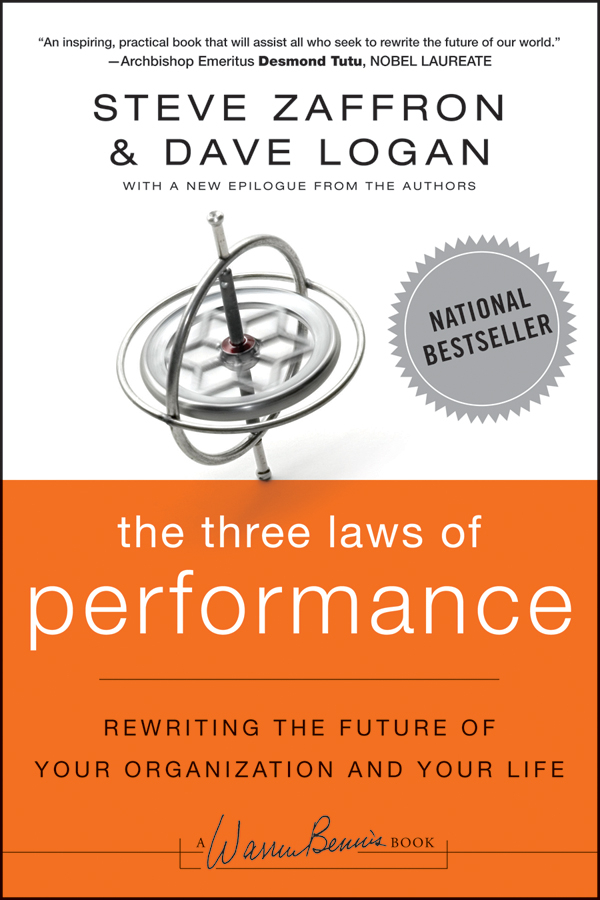 The Three Laws of Performance By: Dave Logan,Steve Zaffron