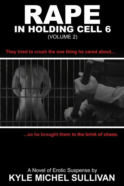 Rape in Holding Cell 6 (Volume 2)