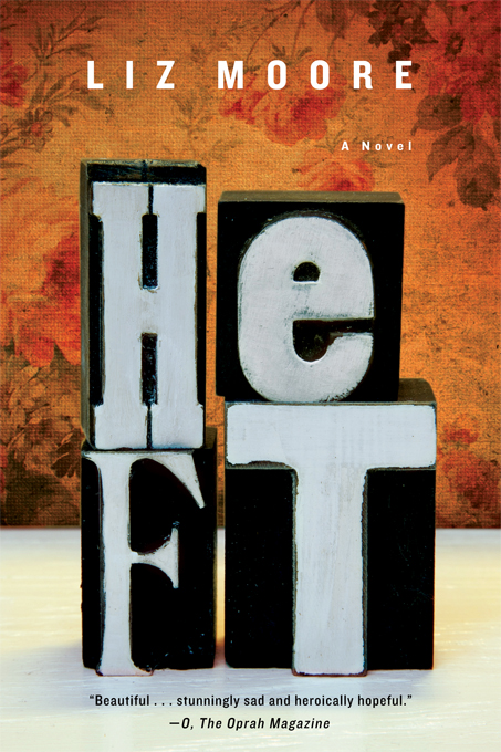 Heft: A Novel By: Liz Moore