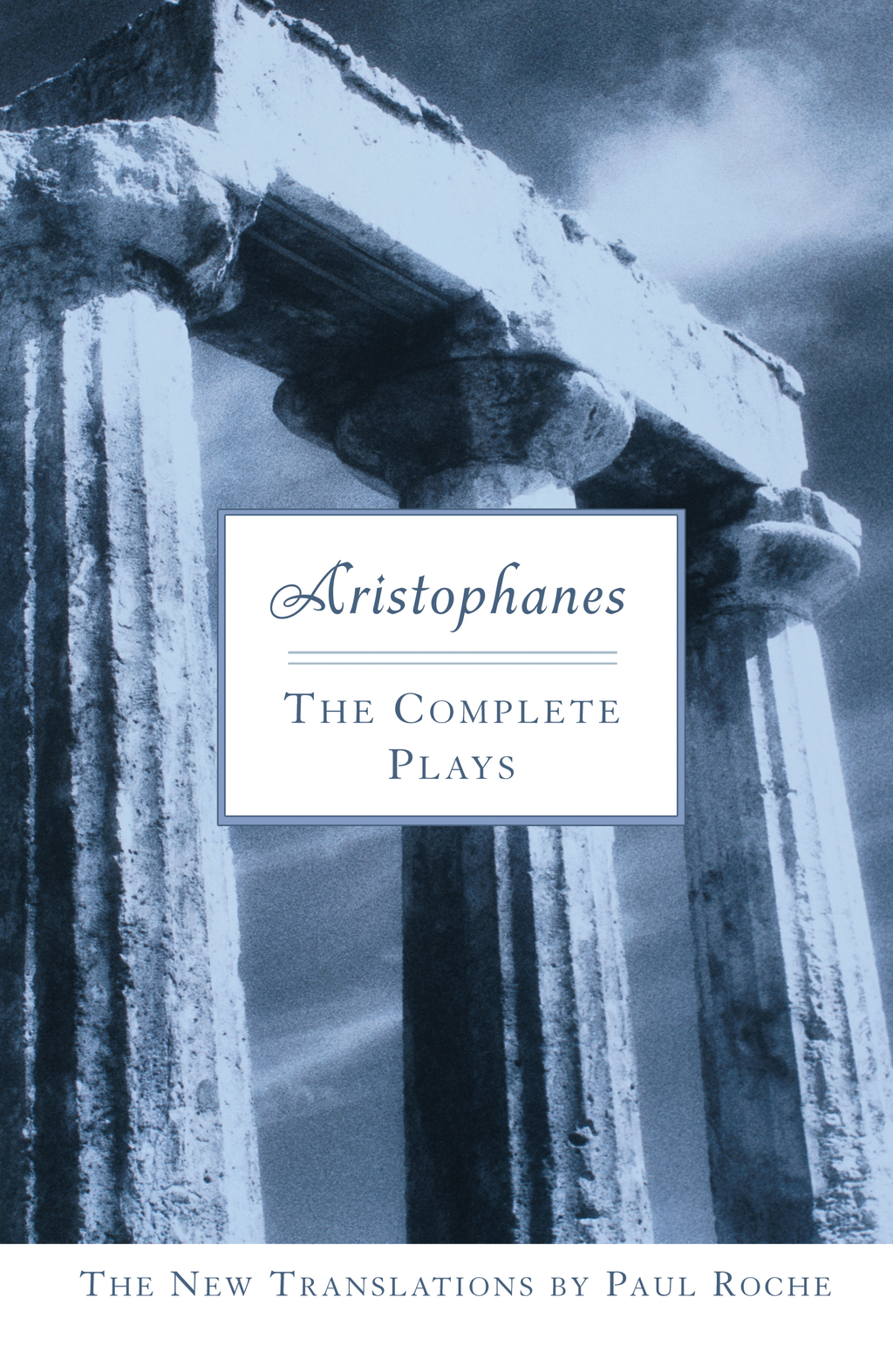 Aristophanes: The Complete Plays: The Complete Plays By: