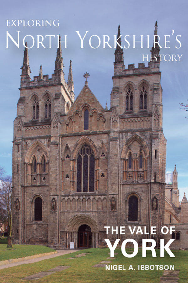 Exploring North Yorkshire's History: The Vale of York