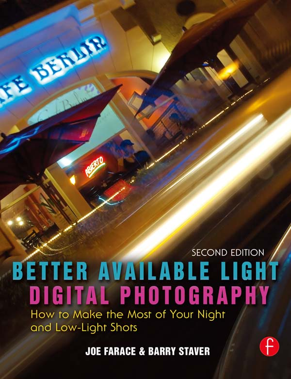 Better Available Light Digital Photography How to Make the Most of Your Night and Low-Light Shots