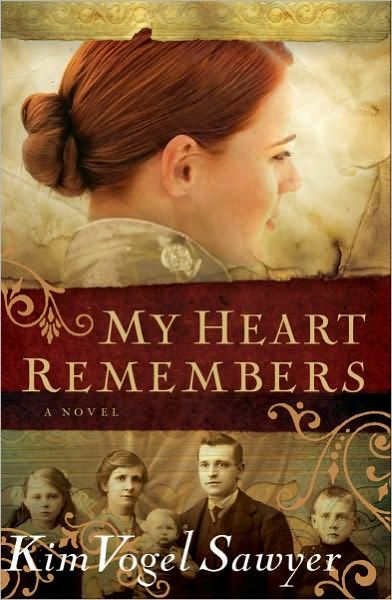 My Heart Remembers (My Heart Remembers Book #1) By: Kim Vogel Sawyer