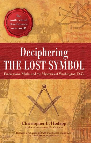 Deciphering the Lost Symbol By: Christopher Hodapp