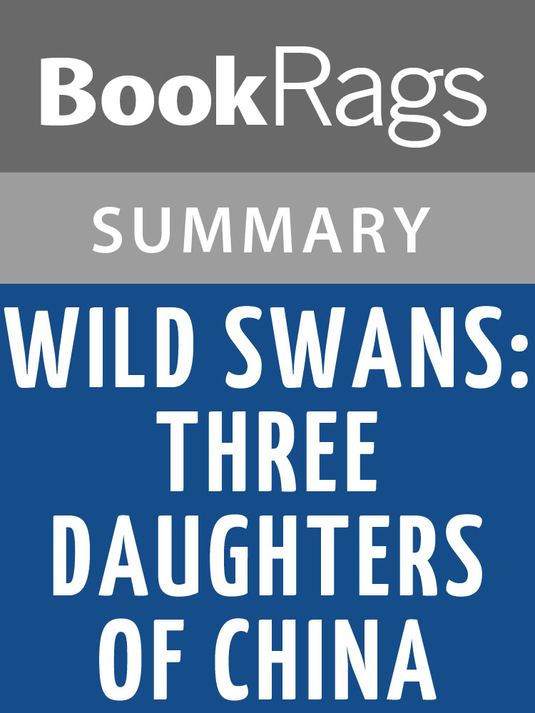 BookRags - Wild Swans: Three Daughters of China by Jung Chang  Summary & Study Guide