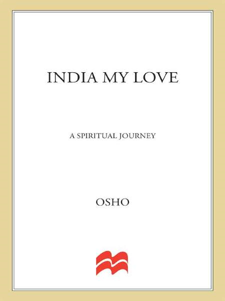 India My Love By: Osho